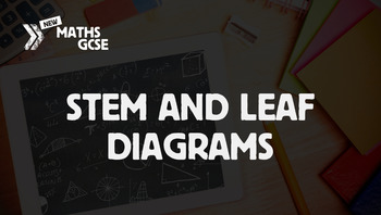 Stem & Leaf Diagrams - Complete Lesson