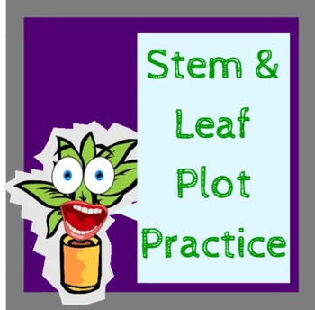 Stem and Leaf Plot--Notepages and Practice Sheets