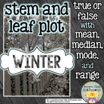 Stem and Leaf Plot 4 - True or False - Winter Edition!