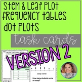 Stem and Leaf Plots, Frequency Tables, Dot Plot, Task Cards 2