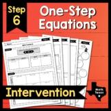 Step 6 ✩ Solving One-Step Equations ✩ Texas Algebra Interv