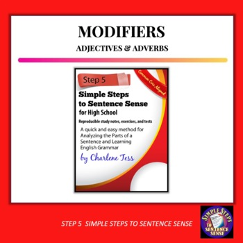 Step Five Adjectives and Adverbs Simple Steps to Sentence Sense