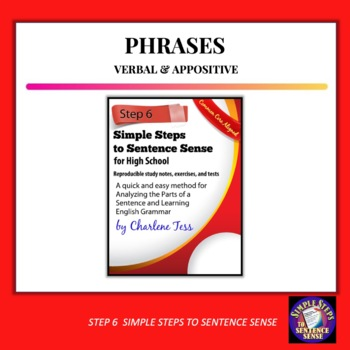 Step Six Verbal and Appositive Phrases Simple Steps to Sentence Sense