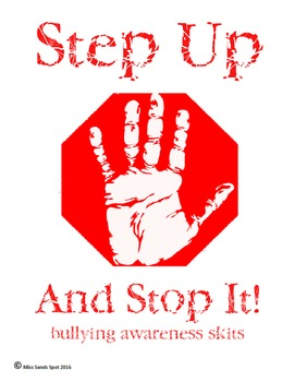 Step Up and Stop It! Bullying Awareness Skits