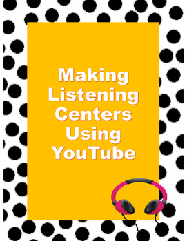 Step by Step Guide on How to Make Listening Centers Using YouTube