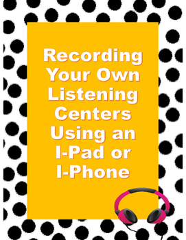 Step by Step Guide to Create Listening Centers Using an I-