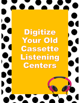 Step by Step Guide to Digitize Your Old Cassette Listening Centers