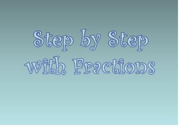 Step by Step with Fractions