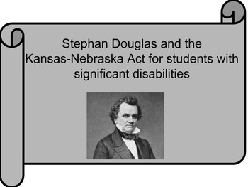 Stephan Douglass and the Kansas-Nebraska Act