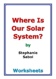 """Stephanie Sabol """"Where Is Our Solar System?"""" worksheets"""