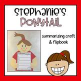 Stephanie's Ponytail {Robert Munsch} Summarizing Craft & Story Elements Flipbook