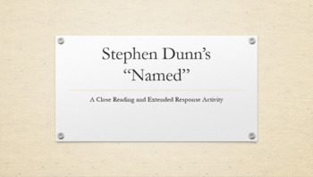 """Stephen Dunn's """"Named"""" - A Close Reading and Extended Response Activity"""