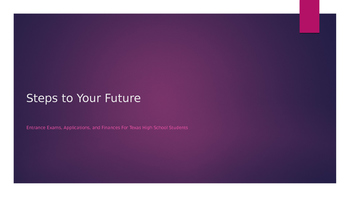 Steps To Your Future: Entrance Exams, Applications, Financial Aid (Texas)