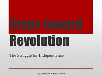 Steps Toward Revolution - British Taxes and Acts powerpoint