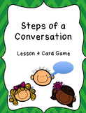 Steps of a Conversation - Social Skills/School Counseling Game & Lesson