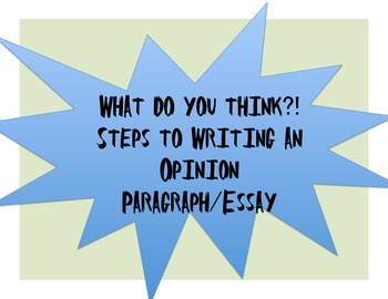 Steps to Writing an Opinion Paragraph/Essay
