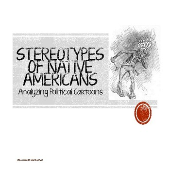 Stereotypes of Native Americans - Analyzing Political Cartoons
