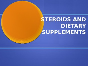 Steroids and Dietary Supplements Powerpoint