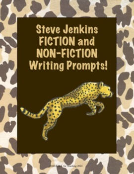 Steve Jenkins Fiction and Nonfiction Writing Prompts (CCSS Aligned)
