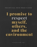 Steve Trash Pledge - Respect Yourself, Others, and the Env