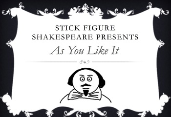 Stick Figure As You Like It - Shakespeare Summary PowerPoint