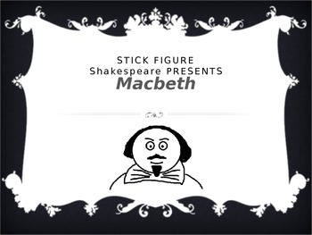 Stick Figure Macbeth - Shakespeare Summary PowerPoint