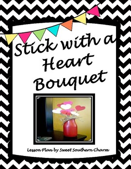 Stick With A Heart Bouquet Art Lesson Plan by Sweet Southern Charm