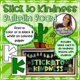 Stick to Kindness Bulletin Board