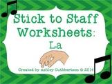 Stick to Staff Worksheets: La