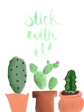 Stick with it! Cactus Poster for the Classroom