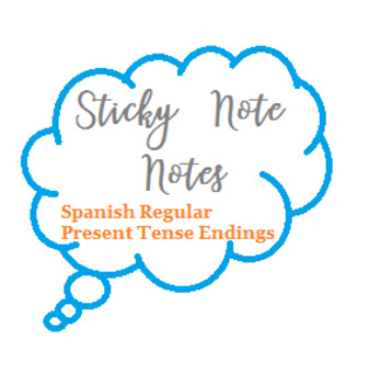 Sticky Note Notes- Regular Present Tense Endings