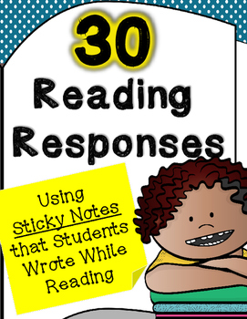 30 Reading Responses Using Sticky Notes Students Wrote Whi