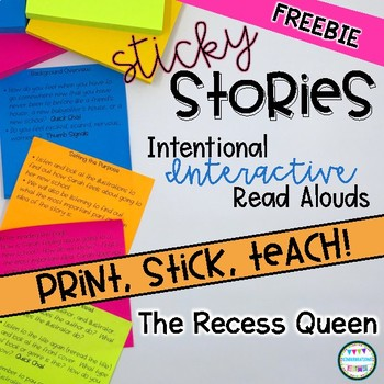 Intentional Interactive Read Aloud- Sticky Stories- The Recess Queen FREEBIE