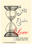 Still Elusive Love