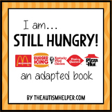 Still Hungry! a Fun Adapted Book for Children with Autism