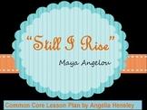 """""""Still I Rise"""" Common Core Lesson Plan"""