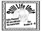 Still Life Unit