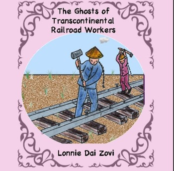 Still Working: Ghosts of ChineseTranscontinental Railroad Workers