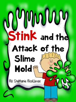 Stink and the Attack of the Slime Mold (Discussion Questions and More)