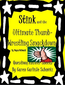 Stink and the Ultimate Thumb-Wrestling Smackdown Question/Answer Sheets