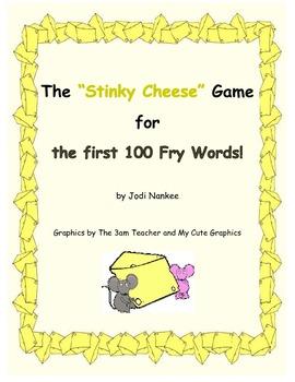 """""""Stinky Cheese"""" Game with the First 100 Fry Words"""