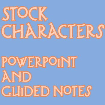 Stock Characters PowerPoint and Guided Notes