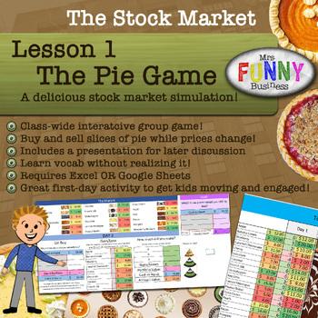 Stock Market Unit Lesson 1 - The Pie Game