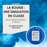 Stock Market simulation kit - en français (La bourse - une simulation en classe)