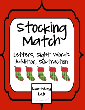 Stocking Match:  Letters, Sight Words, Addition, Subtraction