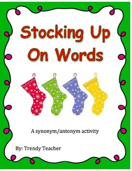 Stocking Up on Words (Christmas Synonym/Antonym Project)