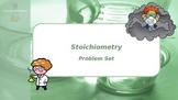 Stoichiometry Problem Set