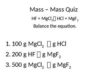 Stoichiometry Mass-Mass Quiz