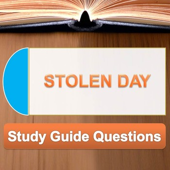 """Stolen Day"" Study Guide Questions"