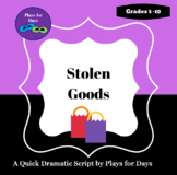 Stolen Goods - A quick script by Plays for Days